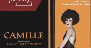 'Camile', de Ray C. Smallwood,  abre etapa del Cineclub del 27