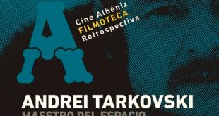 Ciclo sobre el director Andrei Tarkovsky en el Cine Albéniz